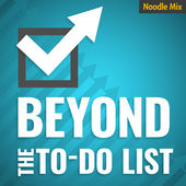 Beyond the To-Do List Podcast